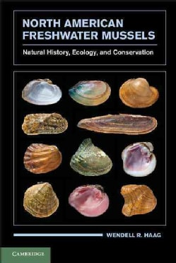 North American Freshwater Mussels: Natural History, Ecology, and Conservation (Hardcover)