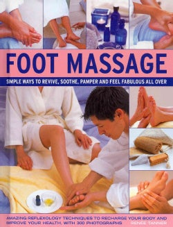 Foot Massage: Simple Ways to Revive, Soothe, Pamper and Feel Fabulous All Over (Hardcover)