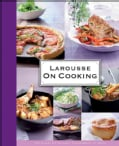 Larousse On Cooking (Hardcover)