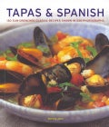 Tapas & Spanish: 130 Sun-Drenched Classic Recipes Shown in 230 Photographs (Paperback)