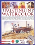 Painting in Watercolor: Practical Techniques and Projects for Beginners (Paperback)