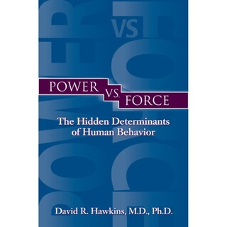 Power Vs. Force: The Hidden Determinants of Human Behavior (Paperback)