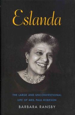 Eslanda: The Large and Unconventional Life of Mrs. Paul Robeson (Hardcover)
