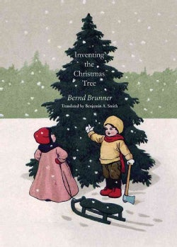 Inventing the Christmas Tree (Hardcover)