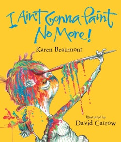 I Ain't Gonna Paint No More! (Board book)