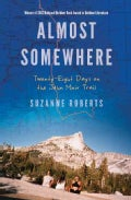 Almost Somewhere: Twenty-Eight Days on the John Muir Trail (Paperback)