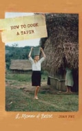 How to Cook a Tapir: A Memoir of Belize (Paperback)