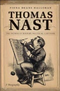 Thomas Nast: The Father of Modern Political Cartoons (Hardcover)