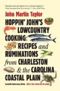 Hoppin' John's Lowcountry Cooking: Recipes and Ruminations from Charleston & the Carolina Coastal Plain (Paperback)
