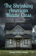 The Shrinking American Middle Class: The Social and Cultural Implications of Growing Inequality (Hardcover)