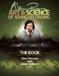 Alan Parsons' Art & Science of Sound Recording: The Book (Hardcover)