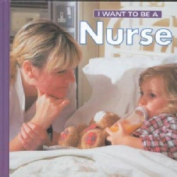I Want to Be a Nurse (Hardcover)