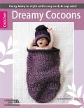 Dreamy Cocoons: 6 Sacks & Caps to Crochet (Paperback)