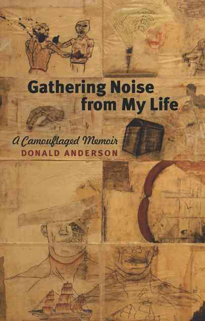 Gathering Noise from My Life: A Camouflaged Memoir (Paperback)