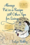 Always Put in a Recipe and Other Tips for Living from Iowa's Best-Known Homemaker (Paperback)