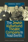 The Jewish Kulturbund Theatre Company in Nazi Berlin (Paperback)