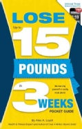 Lose Up to 15 Pounds in 3 Weeks (Paperback)