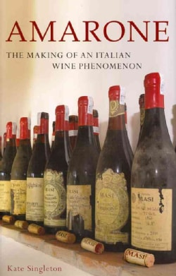 Amarone: The Making of an Italian Wine Phenomenon (Hardcover)