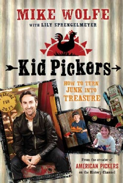Kid Pickers: How to Turn Junk into Treasure (Hardcover)