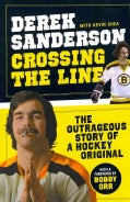 Crossing The Line: The Outrageous Story of a Hockey Original (Hardcover)