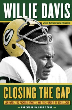 Closing the Gap: Lombardi, the Packers Dynasty, and the Pursuit of Excellence (Hardcover)