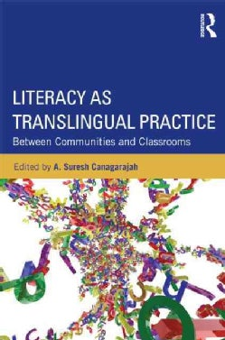 Literacy As Translingual Practice: Between Communities and Classrooms (Paperback)