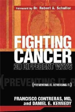 Fighting Cancer 20 Different Ways: Preventing It. Reversing It. (Paperback)