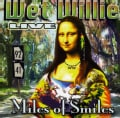 WET WILLIE - LIVE: MILES OF SMILES