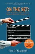On the Set: The Hidden Rules of Movie Making Etiquette (Paperback)