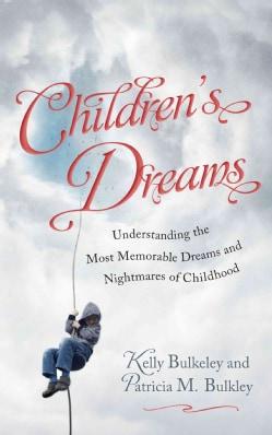 Children's Dreams: Understanding the Most Memorable Dreams and Nightmares of Childhood (Hardcover)