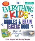 The Everything Kids Riddles & Brain Teasers Book: Hours of Challenging Fun (Paperback)
