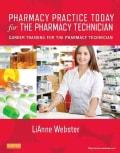 Pharmacy Practice Today for the Pharmacy Technician: Career Training for the Pharmacy Technician (Paperback)