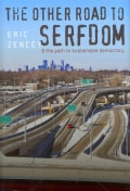 The Other Road to Serfdom & the Path to Sustainable Democracy (Hardcover)