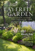 The Layered Garden: Design Lessons for Year-Round Beauty from Brandywine Cottage (Hardcover)