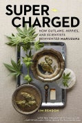 Super-Charged: How Outlaws, Hippies, and Scientists Reinvented Marijuana (Hardcover)
