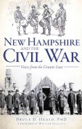 New Hampshire and the Civil War: Voices from the Granite State (Paperback)