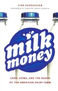 Milk Money: Cash, Cows, and the Death of the American Dairy Farm (Hardcover)