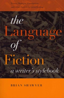 The Language of Fiction: A Writer's Stylebook (Paperback)