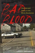 Bad Blood: Freedom and Death in the White Mountains (Paperback)