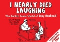 I Nearly Died Laughing: The Darkly Comic World of Tony Husband (Hardcover)