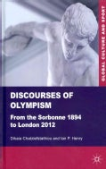 Discourses of Olympism: From the Sorbonne 1894 to London 2012 (Hardcover)