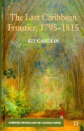 The Last Caribbean Frontier, 1795-1815 (Hardcover)