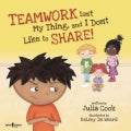 Teamwork Isn't My Thing, and I Don't Like to Share! (Paperback)