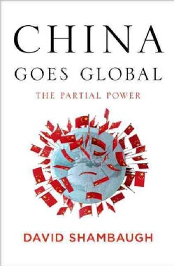 China Goes Global: The Partial Power (Hardcover)