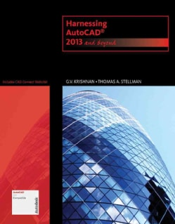 Harnessing AutoCAD: 2013 and Beyond