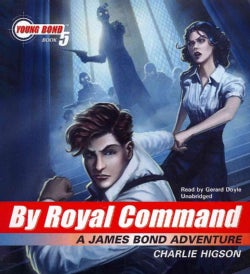 By Royal Command: A James Bond Adventure (CD-Audio)