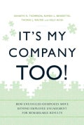 It's My Company Too!: How Entangled Companies Move Beyond Employee Engagement for Remarkable Results (Hardcover)