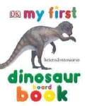 My First Dinosaur Board Book (Board book)