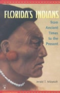 Florida's Indians from Ancient Times to the Present (Paperback)