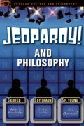 Jeopardy! and Philosophy: What Is Knowledge in the Form of a Question? (Paperback)